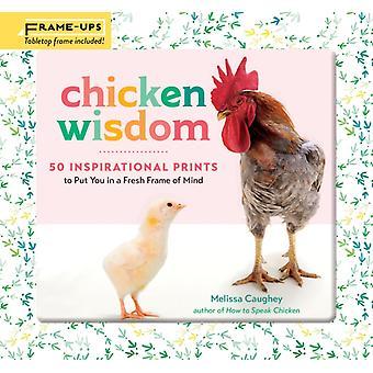 Chicken Wisdom FrameUps 50 Inspirational Prints to Put You by Melissa Caughey