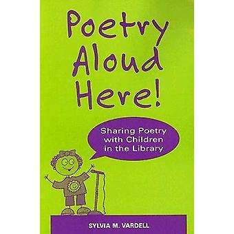 Poetry Aloud Here! - Sharing Poetry with Children in the Library - 978