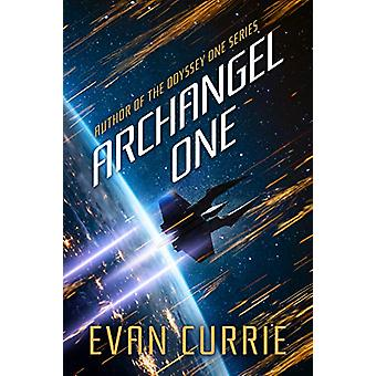 Archangel One by Evan Currie - 9781542004862 Book