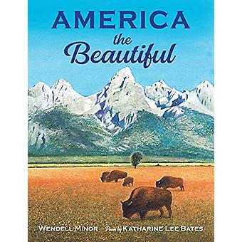 America the Beautiful by Wendell Minor - 9781623541217 Book