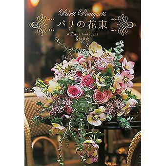 Paris Bouquets by Atsushi Taniguchi - 9784756251800 Book