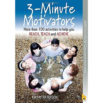 3 Minute Motivators - More Than 120 Activities to Help You Reach - Tea