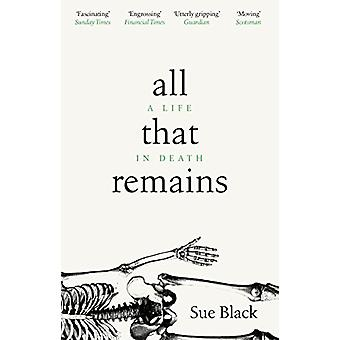 All That Remains - A Life in Death by Professor Sue Black - 9781784162