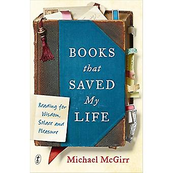 Books That Saved My Life - Reading for Wisdom - Solace and Pleasure by