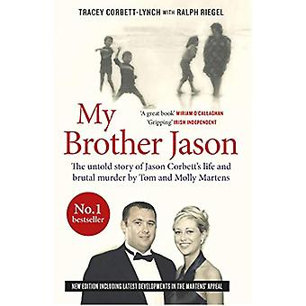 My Brother Jason - The untold Story of Jason Corbett's Life and Brutal