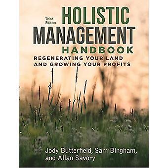 Manuale di gestione olistica - Terza edizione - Rigenerazione della tua terra