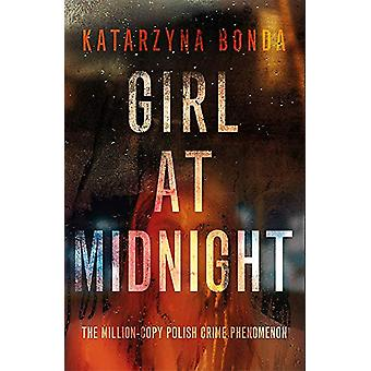 Girl at Midnight - the bestselling Polish crime sensation by Katarzyna