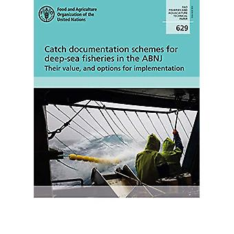 Catch documentation schemes for deep-sea fisheries in the ABNJ - their
