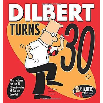 Dilbert Turns 30 by Scott Adams - 9781524851828 Book