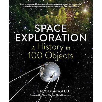 Space Exploration - A History in 100 Objects by Sten Odenwald - 978161