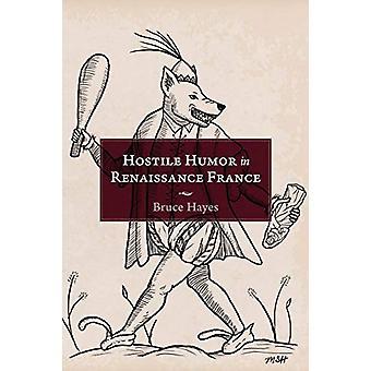 Hostile Humor in Renaissance France by Bruce Hayes - 9781644531785 Bo
