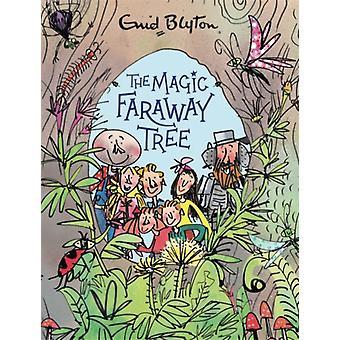 The Magic Faraway Tree The Magic Faraway Tree Deluxe Edition Book 2-kokoelma kirjoittanut Blyton & Enid