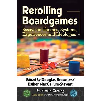Rerolling Boardgames by Edited by Esther MacCallum Stewart Edited by Douglas Brown