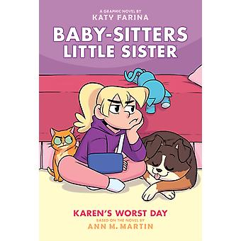 Karens Worst Day BabySitters Little Sister Graphic Novel 3 Volume 3 by Ann M Martin & Illustrated by Katy Farina