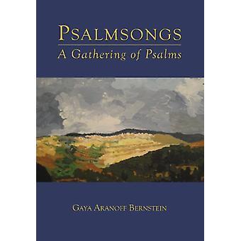 Psalmsongs - A Gathering of Psalms by Gaya Aranoff Bernstein - 9780985