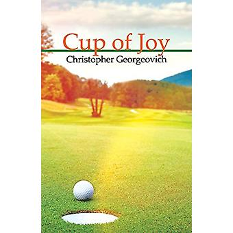 Cup of Joy by Christopher Georgeovich - 9781631320064 Book