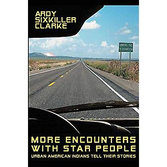 More Encounters with Star People - Urban American Indians Tell their S