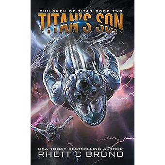 Titan's Son - Children of Titan Book 2 by Rhett C Bruno - 978194989015