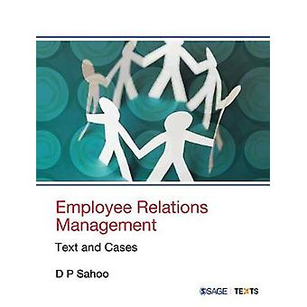 Employee Relations Management - Text and Cases by D P Sahoo - 97893532