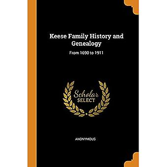 Keese Family History and Genealogy: From 1690 to 1911