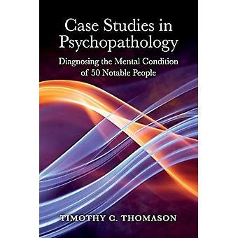 Casestudy's in psychopathologie door Timothy Thomason