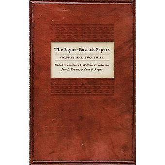 The PayneButrick Papers 2volume set by Edited by William L Anderson & Edited by Anne F Rogers & Edited by Jane L Brown