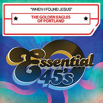 Golden Eagles of Portland - When I Found Jesus USA import