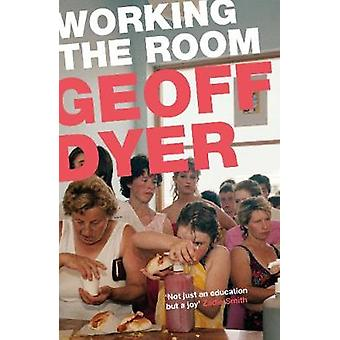 Working the Room Essays Essays and Reviews 19992010