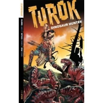 Turok Dinosaur Hunter Volume 1 by Greg Pak & By artist Mirko Colak