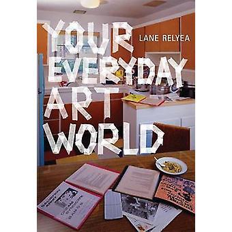 Ihre täglichen Kunstwelt von Lane Relyea - 9780262533560 Buch