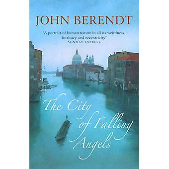 The City of Falling Angels by John Berendt - 9780340825006 Book