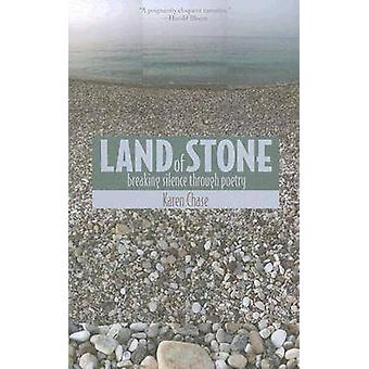 Land of Stone - Breaking Silence Through Poetry by Karen Chase - 97808