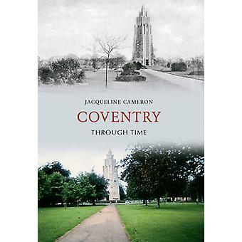 Coventry gennem tiden af Jacqueline Cameron - 9781445601595 bog