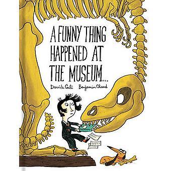 A Funny Thing Happened im Museum von Davide Cali - Benjamin Chaud