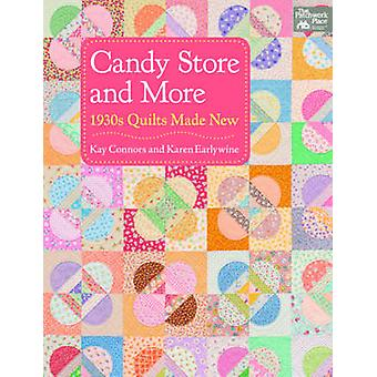 Candy Store and More - 1930s Quilts Made New by Karen Earlywine - Kay