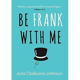 Be Frank with Me (Main) by Julia Claiborne Johnson - 9781782399186 Bo
