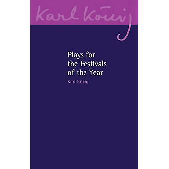 Pièces de théâtre pour les fêtes de l'année par Karl Konig - livre 9781782503743