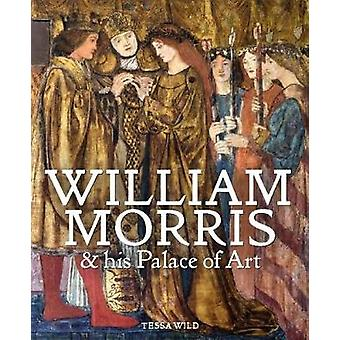 William Morris and his Palace of Art - Architecture - Interiors and De