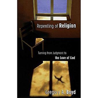 Se repentir de la Religion: en ce qui concerne d'arrêt l'amour de Dieu