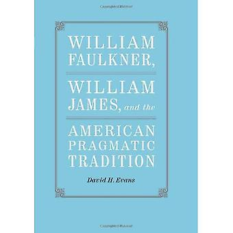 William Faulkner, William James y la tradición pragmática americana (estudios literarios sur)
