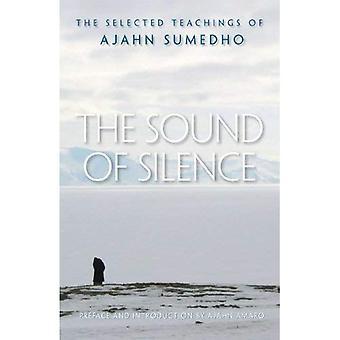 Ljudet av tystnaden: Ajahn Sumedho insamlade lärdomar
