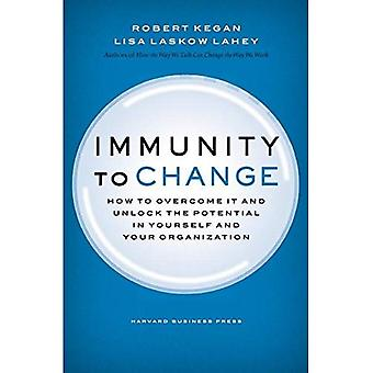 Immunity to Change: How to Overcome It and Unlock the Potential in Yourself and Your Organization (Center of Public Leadership)