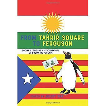 Desde la Plaza Tahrir a Ferguson: las redes sociales como facilitadoras de los movimientos sociales (derecho de la comunicación)