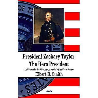 Presidente Zachary Taylor: O Presidente do herói