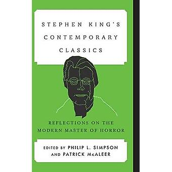 Stephen Kings Contemporary Classics Reflections on the Modern Master of Horror by Simpson & Philip L.