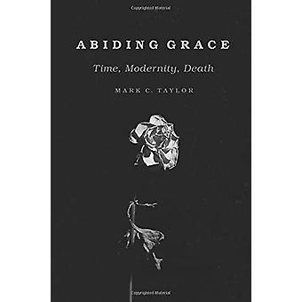 Laglydiga Grace - tid - modernitet - död av laglydiga nåd - tid - läge
