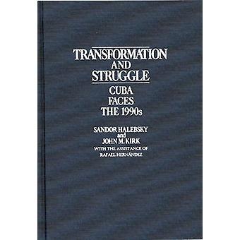 Transformation and Struggle Cuba Faces the 1990s by Halebsky & Sandor