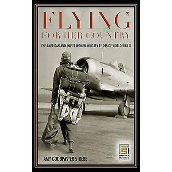 Flyr for sitt land amerikanske og sovjetiske kvinner militære pilotene verdenskrig av Strebe & Amy