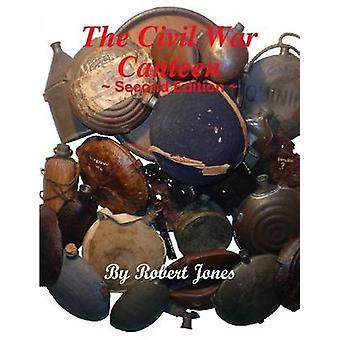 الحرب الأهلية مقصف الطبعة الثانية بواسطة جونز & روبرت