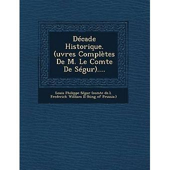 Decennium Historique. Stoelendans is voltooid de M. Le Comte de Segur... door Louis Philippe Segur Comte De.